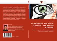 Portada del libro de La socialisation masculine et la violence... une question d''identité?