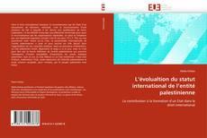 Bookcover of L''évolualtion du statut international de l''entité palestinienne
