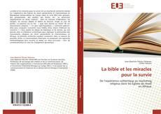 Copertina di La bible et les miracles pour la survie