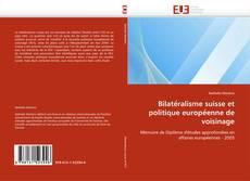 Bilatéralisme suisse et politique européenne de voisinage的封面