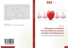 Couverture de Athérome carotidien humain:Rôle du cortisol, d'AngII et d'aldostérone
