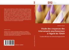 Capa do livro de Etude des croyances des intervenants psychosociaux à l''égard du TDA/H