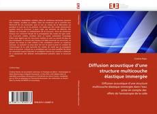 Couverture de Diffusion acoustique d''une structure multicouche élastique immergée