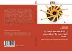 Couverture de Systèmes fluorés pour la conception de matériaux poreux