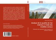 Portada del libro de Analyse de la qualité de l''air intérieur à l''aide des modèles zonaux