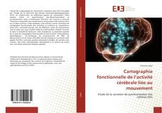 Bookcover of Cartographie fonctionnelle de l'activité cérébrale liée au mouvement