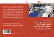 Borítókép a  Pilotage de systèmes de  production par des  principes immunitaires: - hoz