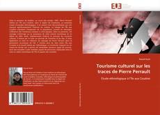 Bookcover of Tourisme culturel sur les traces de Pierre Perrault
