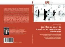 Portada del libro de Les effets du statut de travail sur les conséquences individuelles