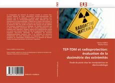 Couverture de TEP-TDM et radioprotection: évaluation de la  dosimétrie des extrémités