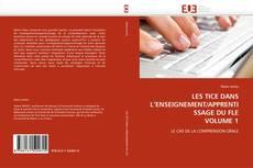 Buchcover von LES TICE DANS L''ENSEIGNEMENT/APPRENTISSAGE DU FLE VOLUME 1
