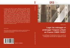 Bookcover of Loger les ménages et aménager l''espace urbain en France (1889-1939)?