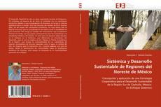 Couverture de Sistémica y Desarrollo Sustentable de Regiones del Noreste de México