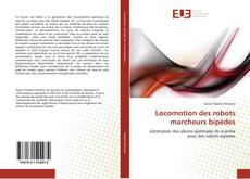Bookcover of Locomotion des robots marcheurs bipèdes