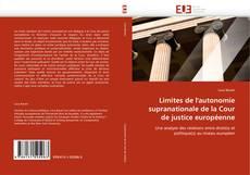 Copertina di Limites de l''autonomie supranationale de la Cour de justice européenne