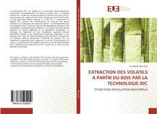 Portada del libro de EXTRACTION DES VOLATILS A PARTIR DU BOIS PAR LA TECHNOLOGIE DIC