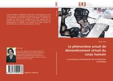 Bookcover of Le phénomène actuel de démembrement virtuel du corps humain
