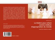 Portada del libro de Le théâtre pour enfant comme médium d''appropriation du monde