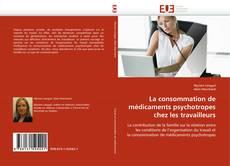 Portada del libro de La consommation de médicaments psychotropes chez les travailleurs
