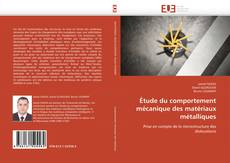 Étude du comportement mécanique des matériaux métalliques kitap kapağı