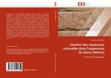 Couverture de Gestion des ressources naturelles dans l''arganeraie du Souss (Maroc)