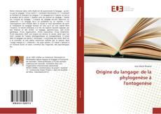 Origine du langage: de la phylogenèse à l'ontogenèse kitap kapağı