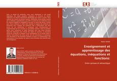 Couverture de Enseignement et apprentissage des équations, inéquations et fonctions: