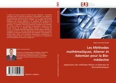 Les Méthodes mathématiques, Alienor et Adomian pour la Bio-médecine kitap kapağı