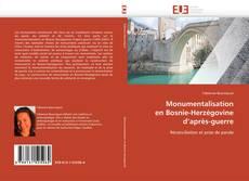 Bookcover of Monumentalisation  en Bosnie-Herzégovine  d'après-guerre