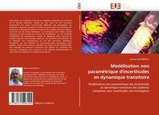 Bookcover of Modélisation non paramétrique d''incertitudes en dynamique transitoire