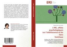 Bookcover of L'IRC, effets psychologiques  sur l'adolescence et les liens  familiaux