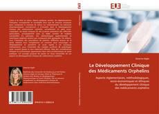 Bookcover of Le Développement Clinique des Médicaments Orphelins