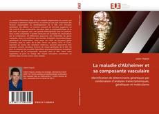 Bookcover of La maladie d''Alzheimer et sa composante vasculaire