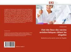 Bookcover of Etat des lieux des vaccins antidiarrhéiques ciblant les shigelles