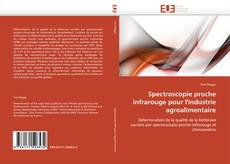 Bookcover of Spectroscopie proche infrarouge pour l'industrie agroalimentaire