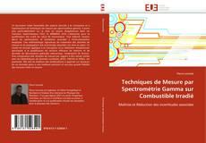 Couverture de Techniques de Mesure par Spectrométrie Gamma sur Combustible Irradié