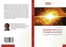 Copertina di Randolph Stone et la thérapie par polarité