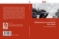 Bookcover of Médiatisation et perception des risques