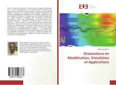 Couverture de Orientations en Modélisation, Simulation et Applications