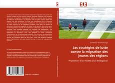 Bookcover of Les stratégies de lutte contre la migration des jeunes des régions