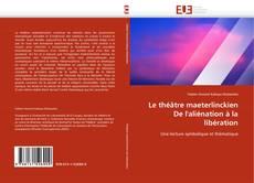 Обложка Le théâtre maeterlinckien De l''aliénation à la libération
