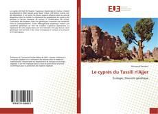 Bookcover of Le cyprès du Tassili n'Ajjer