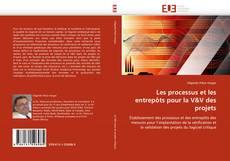 Bookcover of Les processus et les entrepôts pour la V&V des projets