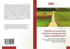 Cohésion et ouverture, chaînons manquants des régions périphériques? kitap kapağı