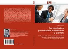 Couverture de Communication personnalisée et fidélité de la clientèle