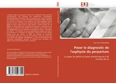 Bookcover of Poser le diagnostic de l'asphyxie du perpartum