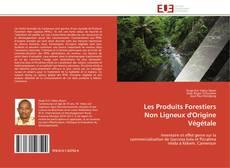 Bookcover of Les Produits Forestiers Non Ligneux d'Origine Végétale