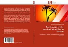 Bookcover of Féminisme africain-américain et féminisme africain: