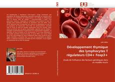Bookcover of Développement thymique des lymphocytes T régulateurs CD4+ Foxp3+