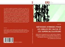 MÉTHODES HYBRIDES POUR LES GRILLES DE CALCUL ET LES SUPERCALCULATEURS kitap kapağı